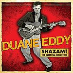 Duane Eddy Shazam! The Essential Collection