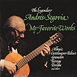 Andrés Segovia My Favorite Works
