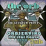 The Orb Orbserving The Star House In Dub