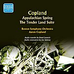 Aaron Copland Copland: Appalachian Spring - The Tender Land Suite