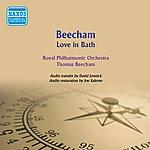 Sir Thomas Beecham Beecham: Love In Bath