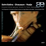 Camille Saint-Saëns Saint-Saens: Introduction & Rondo Capriccioso / Concerto No. 3 - Chausson: Poeme - Ysaye: Poeme Elegiaque