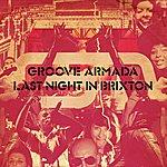 Groove Armada Last Night In Brixton
