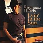 Raymond Harris Lyin' In The Sun