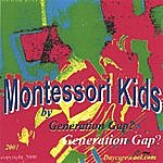 Generation Gap? Montessori Kids ... Thank You, Montessorians, For Teaching Us