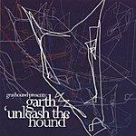 Garth Unleash The Hound