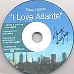 Doug Gazlay I Love Atlanta