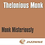 Thelonious Monk Monk Misteriously