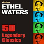 Ethel Waters Legendary Classics By Ethel Waters