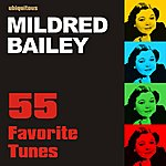 Mildred Bailey 55 Favorite Tunes By Mildred Bailey