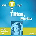 Martha Tilton T As In Tilton, Martha (Volume 2)