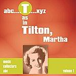 Martha Tilton T As In Tilton, Martha (Volume 1)