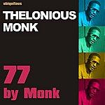 Thelonious Monk 77 By Monk (The Thelonious Monk Collection)
