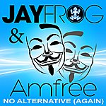 Jay Frog Jay Frog&Amfree - No Alternative (Again)