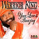 Warrior King Your Love Is Amazing - Single