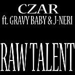 Czar Raw Talent (Feat. Gravy Baby & J-Neri)