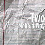 Two Make A Way