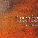 Brian Griffin Traditional Sounds Of Christmas