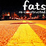 Fats Re-Constructed
