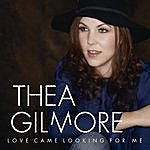 Thea Gilmore Love Came Looking For Me