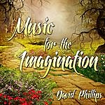 David Phillips Music For The Imagination