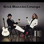 Bird Mancini Bird Mancini Lounge