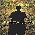 Alan Whitfield Shadow Of Me