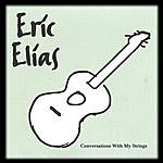 Eric Elias Conversations With My Strings