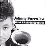 Johnny Ferreira Rock & Roll Saxophonist