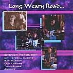 Steven Ferguson Long Weary Road