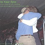 Eric Ramage In Your Eyes; A Love Song For Your Wedding With Accompaniment Track & Sheet Music.