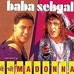Baba Sehgal Main Bhi Madonna