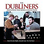 The Dubliners Definitive Pub Songs Collection