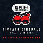 Richard Dinsdale That's Right (So Called Scumbags Remix) - Single