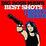 Jimmy Reed Big Boss Man's Best Shots
