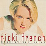 Nicki French Did You Ever Really Love Me?