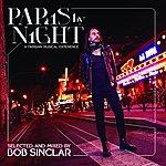 Bob Sinclar Paris By Night (A Parisian Musical Experience)