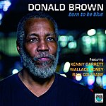 Donald Brown Born To Be Blue