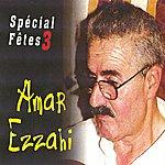 Amar Ezzahi Spécial Fêtes 3 (47 Minutes)