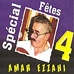 Amar Ezzahi Spécial Fêtes 4 (1h)