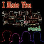 Real I Hate You