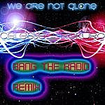 Celeste We Are Not Alone (Bang The Radio Remix)