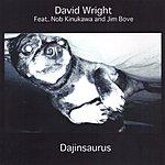 David Wright Dajinosaurus
