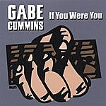Gabe Cummins If You Were You