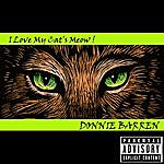 Donnie Barren I Love My Cat's Meow (Unedited)