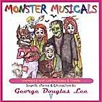 George Douglas Lee Monster Musicals