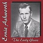 Ernie Ashworth The Early Years