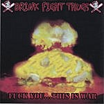 Drink Fight Thugs Fuck You... This Is War