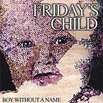 Friday's Child Boy Without A Name