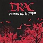 Drac Innerview Wit Da Vampire